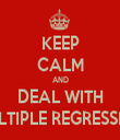 KEEP CALM AND DEAL WITH MULTIPLE REGRESSION - Personalised Tea Towel: Premium