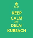 KEEP CALM AND DELAI KURSACH - Personalised Tea Towel: Premium