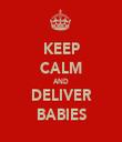 KEEP CALM AND DELIVER BABIES - Personalised Tea Towel: Premium
