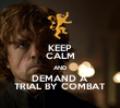 KEEP CALM AND DEMAND A TRIAL BY COMBAT - Personalised Tea Towel: Premium