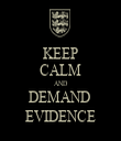 KEEP CALM AND DEMAND  EVIDENCE - Personalised Tea Towel: Premium