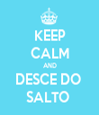 KEEP CALM AND DESCE DO  SALTO  - Personalised Tea Towel: Premium