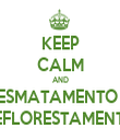 KEEP CALM AND DESMATAMENTO E  REFLORESTAMENTO - Personalised Tea Towel: Premium