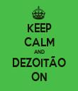 KEEP CALM AND DEZOITÃO ON - Personalised Tea Towel: Premium