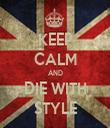 KEEP CALM AND DIE WITH STYLE - Personalised Tea Towel: Premium