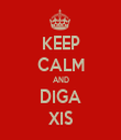 KEEP CALM AND DIGA XIS - Personalised Tea Towel: Premium