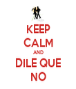 KEEP CALM AND DILE QUE NO - Personalised Tea Towel: Premium