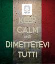 KEEP CALM AND DIMETTETEVI TUTTI - Personalised Tea Towel: Premium