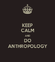 KEEP CALM AND DO ANTHROPOLOGY - Personalised Tea Towel: Premium