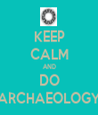 KEEP CALM AND DO ARCHAEOLOGY - Personalised Tea Towel: Premium