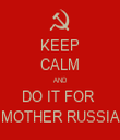 KEEP CALM AND DO IT FOR  MOTHER RUSSIA - Personalised Tea Towel: Premium