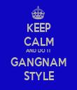KEEP CALM AND DO IT GANGNAM STYLE - Personalised Tea Towel: Premium