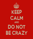 KEEP CALM AND DO NOT BE CRAZY - Personalised Tea Towel: Premium
