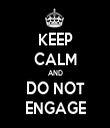 KEEP CALM AND DO NOT ENGAGE - Personalised Tea Towel: Premium