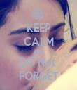 KEEP CALM AND DO Not  FORGET - Personalised Tea Towel: Premium
