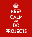 KEEP CALM AND DO PROJECTS - Personalised Tea Towel: Premium