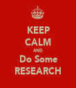 KEEP CALM AND Do Some RESEARCH - Personalised Tea Towel: Premium