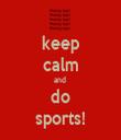 keep calm and  do sports! - Personalised Tea Towel: Premium