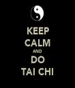 KEEP CALM AND DO TAI CHI - Personalised Tea Towel: Premium