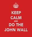 KEEP CALM AND DO THE JOHN WALL - Personalised Tea Towel: Premium