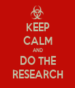 KEEP CALM AND DO THE RESEARCH - Personalised Tea Towel: Premium
