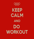 KEEP CALM AND DO  WORKOUT - Personalised Tea Towel: Premium