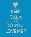 KEEP CALM AND DO YOU  LOVE ME ? - Personalised Tea Towel: Premium