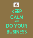 KEEP CALM AND DO YOUR BUSINESS - Personalised Tea Towel: Premium