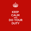 KEEP CALM AND DO YOUR DUTY - Personalised Tea Towel: Premium