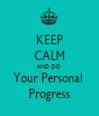 KEEP CALM AND DO  Your Personal  Progress - Personalised Tea Towel: Premium