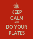 KEEP CALM AND DO YOUR PLATES - Personalised Tea Towel: Premium