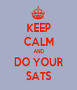 KEEP CALM AND DO YOUR SATS - Personalised Tea Towel: Premium