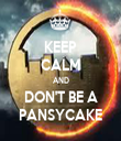 KEEP CALM AND DON'T BE A PANSYCAKE - Personalised Tea Towel: Premium