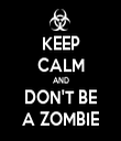 KEEP CALM AND DON'T BE A ZOMBIE - Personalised Tea Towel: Premium