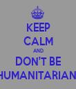 KEEP CALM AND DON'T BE HUMANITARIAN  - Personalised Tea Towel: Premium