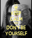 KEEP CALM AND DON'T BE YOURSELF - Personalised Tea Towel: Premium