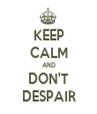 KEEP CALM AND DON'T DESPAIR - Personalised Tea Towel: Premium