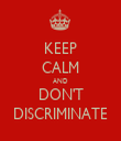 KEEP CALM AND DON'T DISCRIMINATE - Personalised Tea Towel: Premium
