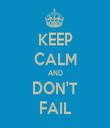 KEEP CALM AND DON'T FAIL - Personalised Tea Towel: Premium