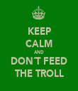 KEEP CALM AND DON´T FEED THE TROLL - Personalised Tea Towel: Premium