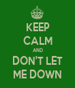 KEEP CALM AND DON'T LET ME DOWN - Personalised Tea Towel: Premium