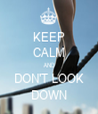 KEEP CALM AND DON'T LOOK DOWN - Personalised Tea Towel: Premium