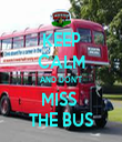 KEEP CALM AND DON'T MISS  THE BUS - Personalised Tea Towel: Premium