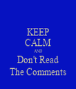 KEEP CALM AND Don't Read The Comments - Personalised Tea Towel: Premium