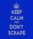 KEEP CALM AND DON'T SCRAPE - Personalised Tea Towel: Premium