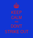 KEEP CALM AND DON'T STRIKE OUT - Personalised Tea Towel: Premium