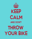 KEEP CALM AND DON'T THROW  YOUR BIKE - Personalised Tea Towel: Premium