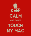 KEEP CALM AND DON'T TOUCH MY MAC - Personalised Tea Towel: Premium