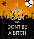 KEEP CALM AND DONT BE A BITCH - Personalised Tea Towel: Premium