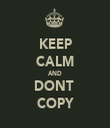 KEEP CALM AND DONT  COPY - Personalised Tea Towel: Premium
